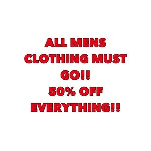 MENS CLOTHING 50% OFF!!